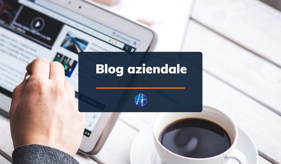 L'importanza di un Blog Aziendale in una strategia di digital marketing