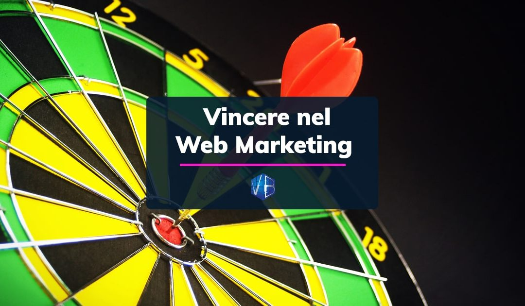 Come vincere nel Web Marketing