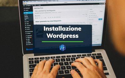 Installazione WordPress: la guida completa