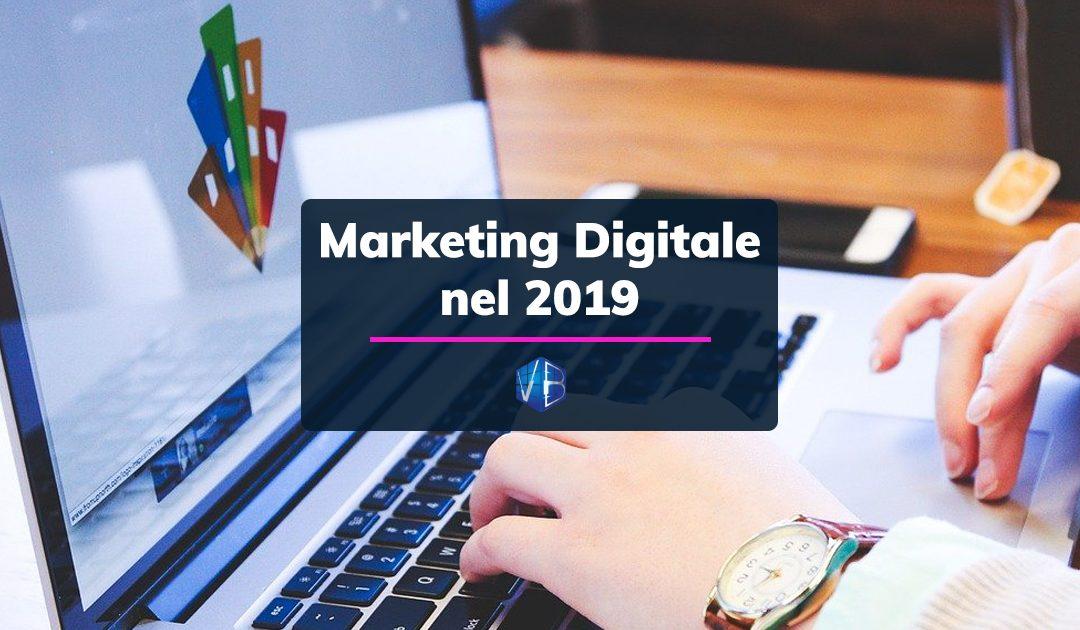 Marketing Digitale nel 2019, perchè non puoi farne a meno