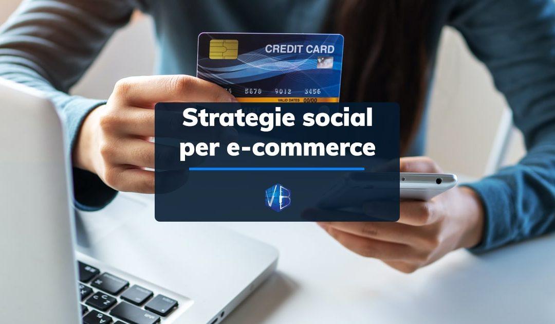 Strategie social per migliorare le vendite del tuo e-commerce